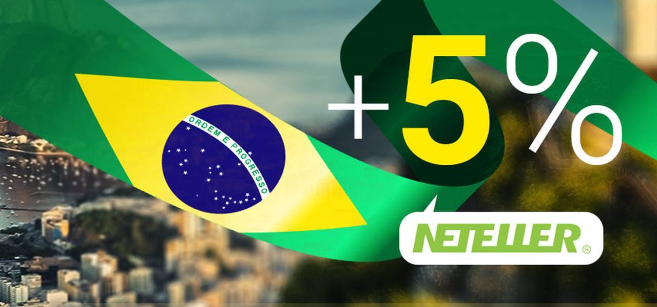 BONUS NETELLER + 5% for BRAZIL